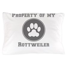 Property Of My Rottweiler Pillow Case