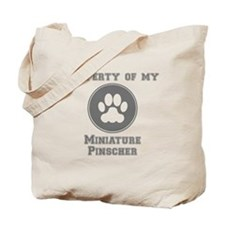 Property Of My Miniature Pinscher Tote Bag