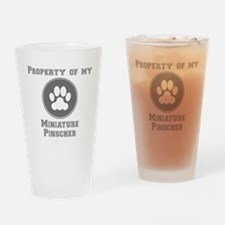 Property Of My Miniature Pinscher Drinking Glass