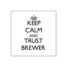 Keep calm and Trust Brewer Sticker