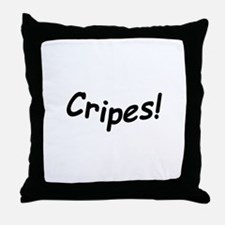crazy cripes Throw Pillow