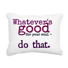 whatever's good do that. Rectangular Canvas Pillow