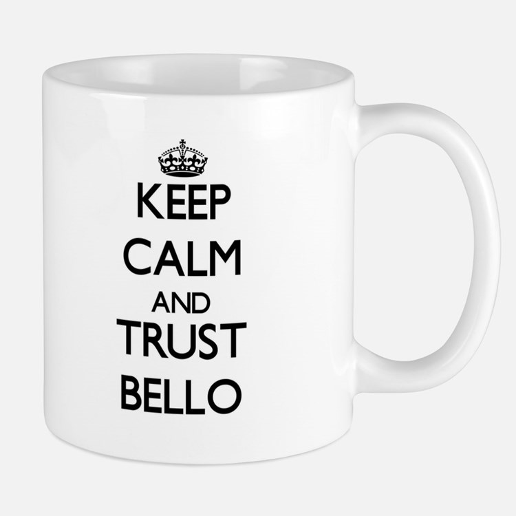 Keep calm and Trust Bello Mugs