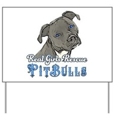 Real Girls Rescue Pitbulls Yard Sign