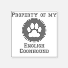 Property Of My English Coonhound Sticker