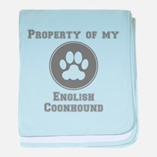 Property Of My English Coonhound baby blanket