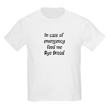 Feed me Rye Bread T-Shirt