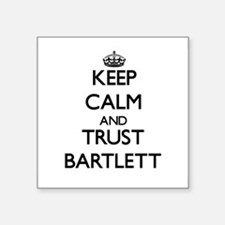 Keep calm and Trust Bartlett Sticker