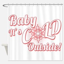 Baby Its COLD Shower Curtain