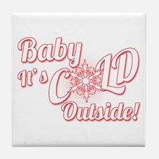 Baby Its COLD Tile Coaster