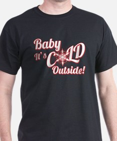 Baby Its COLD T-Shirt