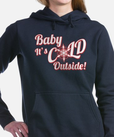 Baby Its COLD Hooded Sweatshirt
