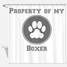 Property Of My Boxer Shower Curtain