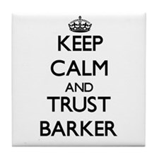 Keep calm and Trust Barker Tile Coaster