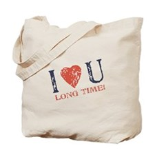 I <3 U Long Time Tote Bag