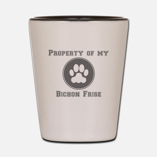 Property Of My Bichon Frise Shot Glass