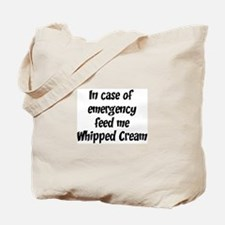 Feed me Whipped Cream Tote Bag