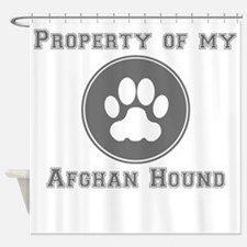 Property Of My Afghan Hound Shower Curtain