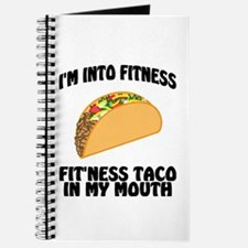 I'm Into Fitness...Fit'Ness Taco In My Mou Journal