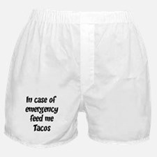 Feed me Tacos Boxer Shorts