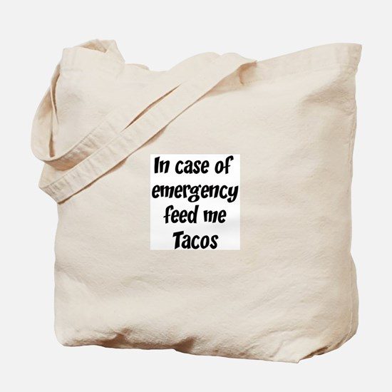 Feed me Tacos Tote Bag