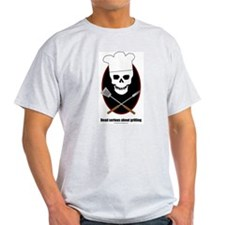 Dead serious about grilling T-Shirt