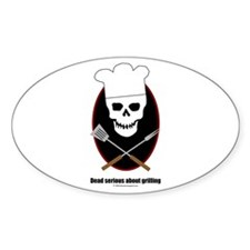 Dead serious about grilling Oval Decal