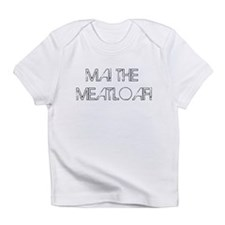 MaTheMeatloaf Infant T-Shirt