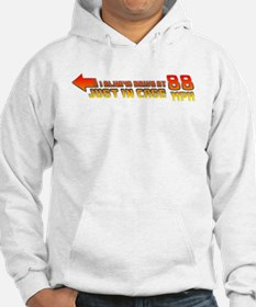 I Always Drive at 88MPH Hoodie