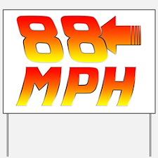 88 MPH Yard Sign