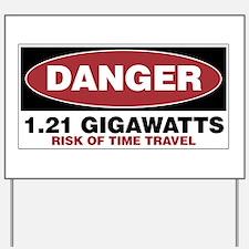 Danger 1.21 Gigawatts Yard Sign