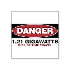 "Danger 1.21 Gigawatts Square Sticker 3"" x 3"""