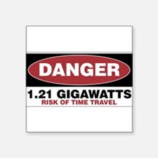 "Danger 1.21 Gigawatts Square Sticker 3"" x 3"""