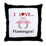 I Love Flamingos Throw Pillow