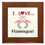 I Love Flamingos Framed Tile