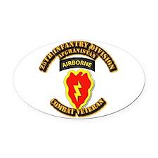 Army - 25th ID w Cbt Vet - Afghan Oval Car Magnet