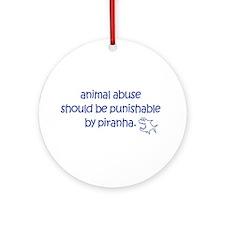 Animal Abuse Should Be Punish Ornament (Round)
