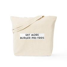 Eat more Burger And Fries Tote Bag