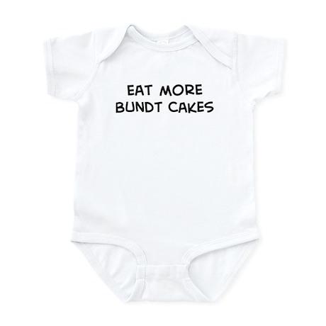 Eat more Bundt Cakes Infant Bodysuit