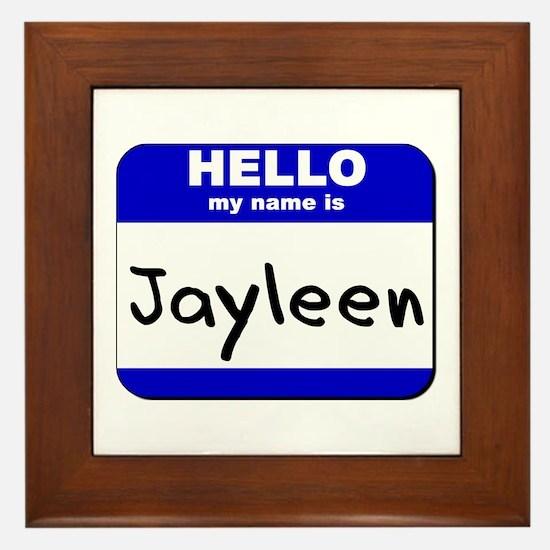 hello my name is jayleen  Framed Tile