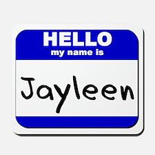 hello my name is jayleen  Mousepad