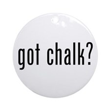 Got Chalk? Ornament (Round)