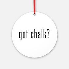 Got Chalk? Ornament (Round)
