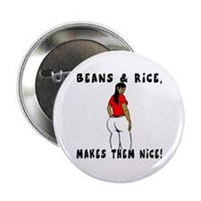 """Beans & Rice, Makes them Nice! 2.25"""" Button"""