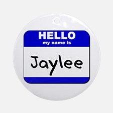 hello my name is jaylee  Ornament (Round)