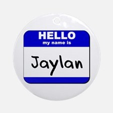 hello my name is jaylan  Ornament (Round)