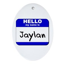 hello my name is jaylan  Oval Ornament