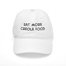Eat more Creole Food Baseball Cap