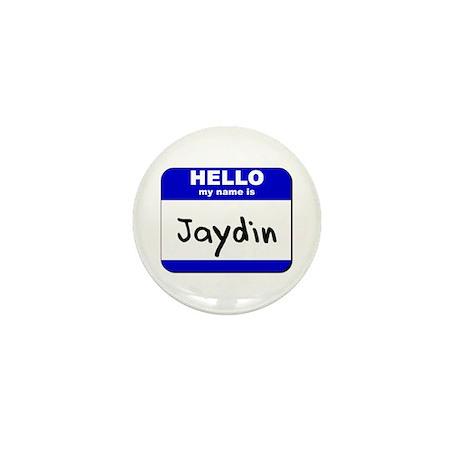 hello my name is jaydin Mini Button