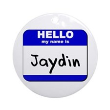 hello my name is jaydin  Ornament (Round)
